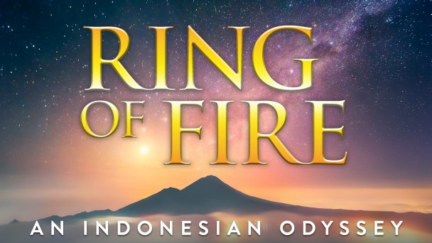 Ring of Fire: An Indonesian Odyssey  Gaia